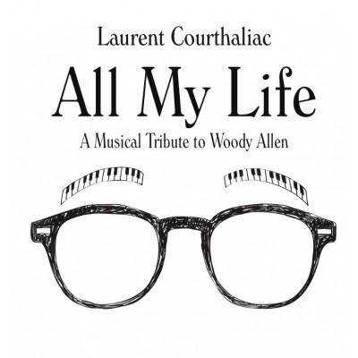 "Laurent Courthaliac ""A Musical Tribute To Woody Allen"""