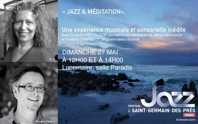 Jazz & Meditation - An unprecedented musical and sensory journey - Photo : Jérémy Charbaut, Géraldine Santin