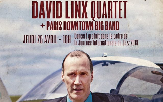 DAVID LINX QUARTET + Paris Downtown Big Band