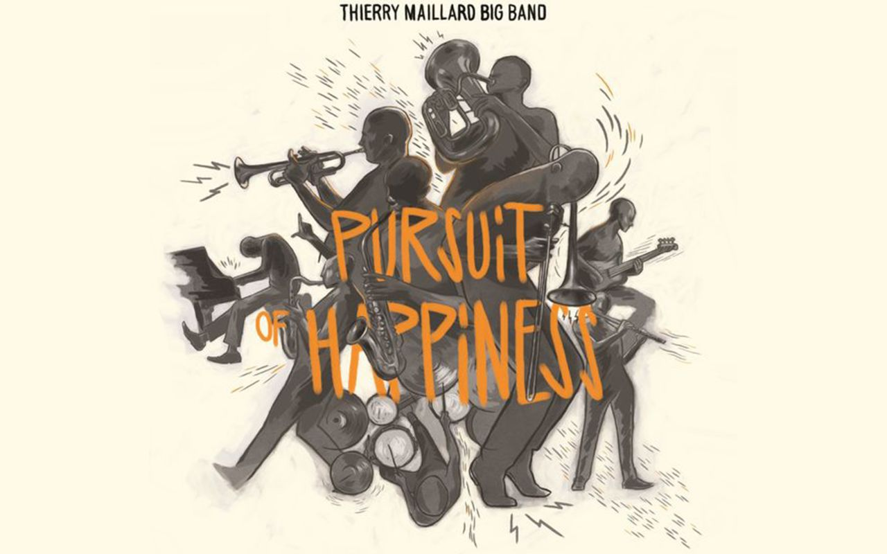 PURSUIT OF HAPPINESS – THIERRY MAILLARD BIG BAND