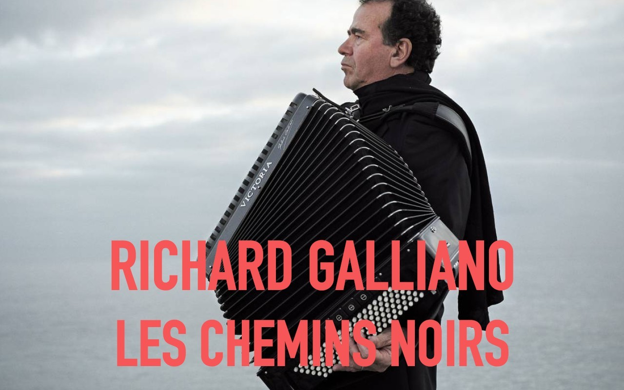 Richard Galliano - Oratorio - Les Chemins Noirs