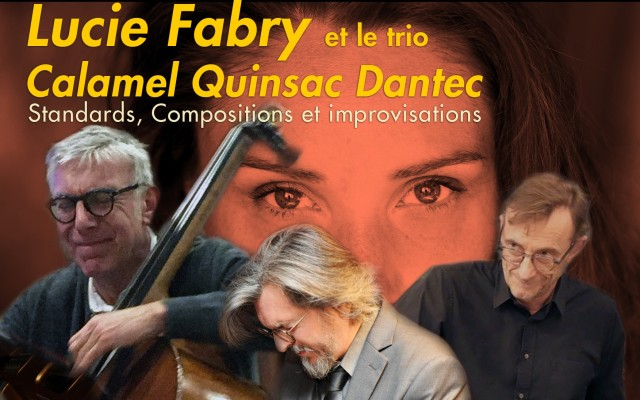 Lucie Fabry and the trio Calam Quinsac Dantec - Standards, Compositions and improvisations