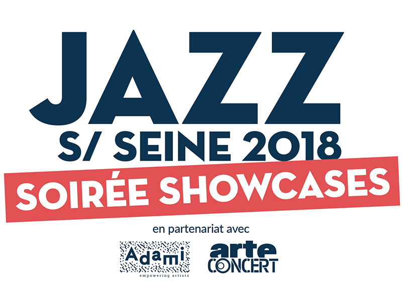 Showcase, Jazz sur Seine, Adami, Arte Concert, Duc des Lombards, Baiser Salé, Sunset, Guinness Tavern, Klub, Jazz, Music, Mama, Paris